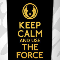 Stay Gold Media | Keep Calm and Use The Force, 8 x 10 | Online Store Powered by Storenvy