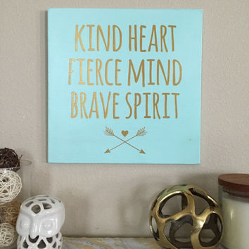 "Wood Sign Decoration - ""Kind Heart, Fierce Mind, Brave Spirit"" - Home Room Decor"