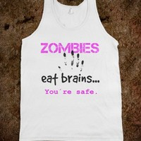 *** Zombies eat brains - you`re safe *** by Monika Strigel for Skreened.com