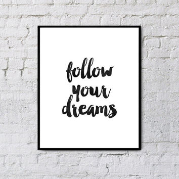 "inspirational quote""follow your dreams""motivational poster,instant download,word art,watercolor art,home decor,room decor,typography print"