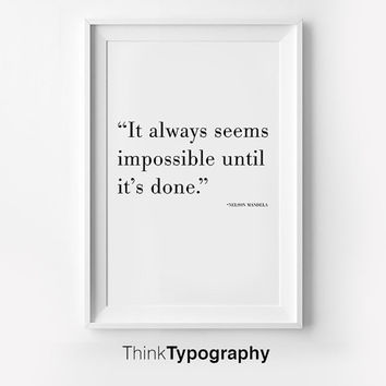It Always Seems Impossible Until It's Done, Inspirational poster, typography art, wall decor, mottos, graphic design, happy words, giclee