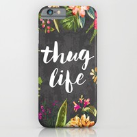 Thug Life iPhone & iPod Case by Text Guy | Society6