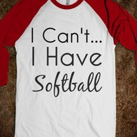 I Can't I Have Softball