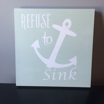 Refuse to Sink Anchor Distressed Painted wood sign, Nautical Wall Decor, Nursery Wood Sign, Anchor Wood Sign, Mint & White