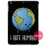 I Hate Humans iPad Case 2, 3, 4, Air, Mini Cover