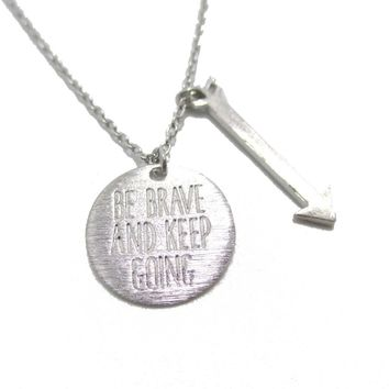 Be Brave and Keep Going Quote Engraved Arrow Charm Necklace in Silver | DOTOLY