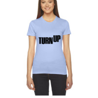 Turn up - Women's Tee