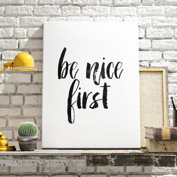 "Motivational poster ""Be Nice First"" Typography art Home decor Wall Poster Inspirational quote Typographic print Instant download Printable"
