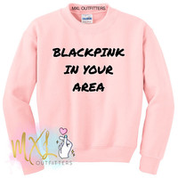 BlackPink In Your Area Crewneck Sweatshirt