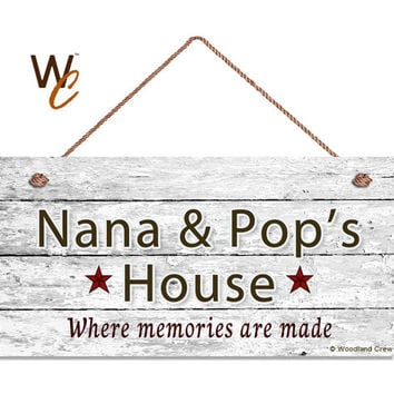 "Nana and Pop's House Sign, Where Memories Are Made, Distressed Sign, Gift For Grandparents, Weatherproof, 5"" x 10"" Sign, Made To Order"