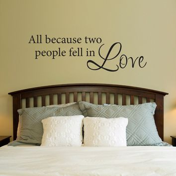 All Because Two People Fell In Love Decal - Love Wall Sticker - Couple Bedroom Wall Decor - Living Room Picture Wall Sticker