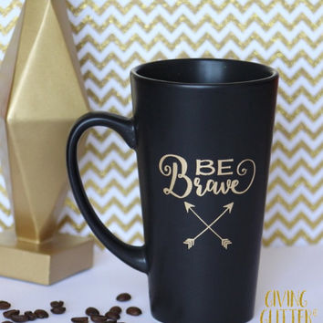 Be Brave // Matte Black Coffee Mug