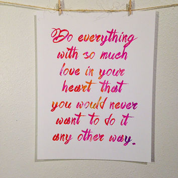 Do everything with so much love inspirational quotegiclee fine art print birthday gift christmas anniversary wedding decor watercolor