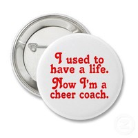 Now I'm a cheer coach Pinback Button from Zazzle.com