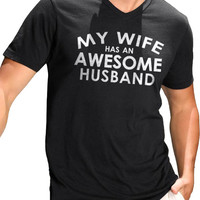 Valentine's Day My Wife has an AWESOME Husband T-shirt V Neck Tee MENS T shirt Husband Gift Wedding Gift Tshirt Cool Shirt