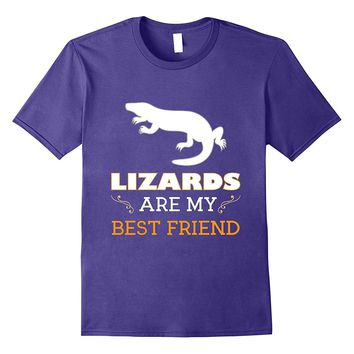 Lizards are My Best Friend Animal Lover T-Shirt