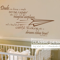 Vinyl Wall Decal - Father's Day, Dads Can Change a Scrap into a Magical Airplane, Inspirational Susie Bytheway Quote