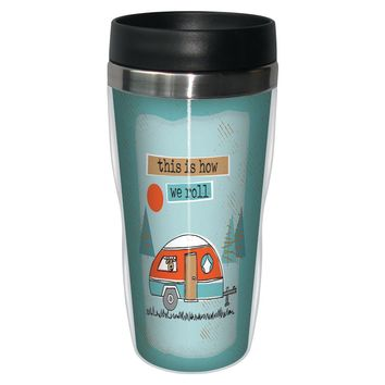 How We Roll Travel Mug - Premium 16 oz Stainless Lined w/ No Spill Lid