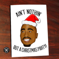 Tupac Shakur Lyrics Inspired Card - Christmas Party-  5 X 7 Inch Birthday Card or Party Invitation
