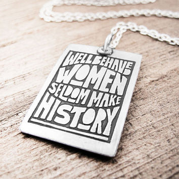 Inspirational quote necklace - Well behaved women - silver quote jewelry pendant