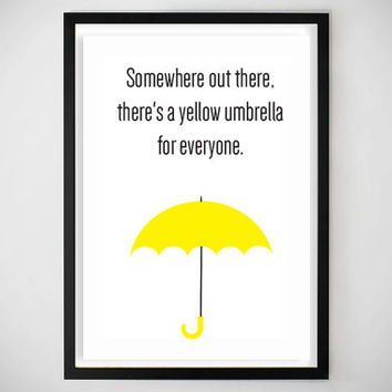 Yellow Umbrella How I Met Your Mother Poster somewhere out t...