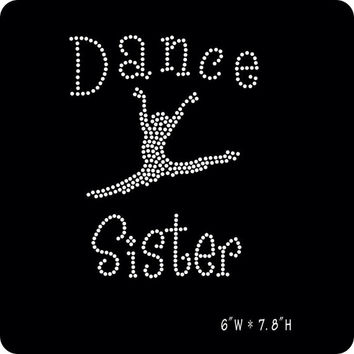 Dance Sister rhinestone transfer - DIY Transfer - Or Custom Order Shirt Iron on hot fix heat transfer applique dancer hotfix