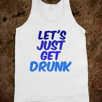Let's Just Get Drunk - Tank