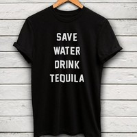 Save Water Drink Tequila T-Shirt Women Funny Graphic T-shirt