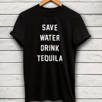 Save Water Drink Tequila T-Shirt. Women Graphic tees