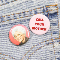 Call Your Mother 1.25 Inch Pin Back Button Badge