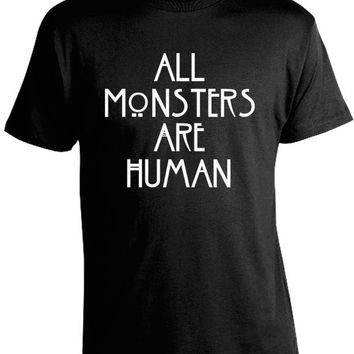 All Monsters are Human T-Shirt
