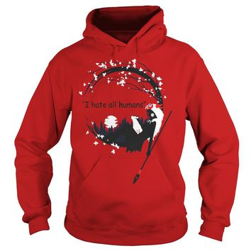 Princess Mononoke i hate all humans shirt Hoodie