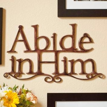 Abide in Him - Metal Wall Decor