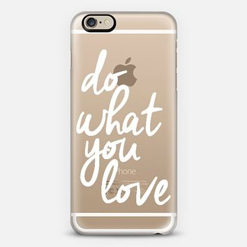 Do What You Love iPhone 6 case by I Love Printable | Casetify