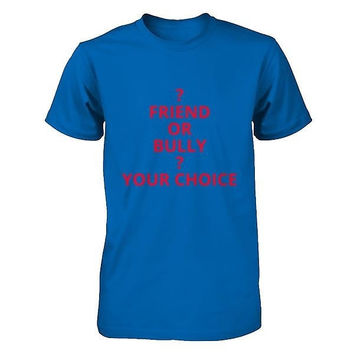 """Stop The Bullying Campaign """"Friend or Bully Your Choice"""""""