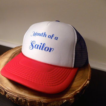Mouth Of A Sailor Perfect Trucker Hat for all you potty mouths out there.