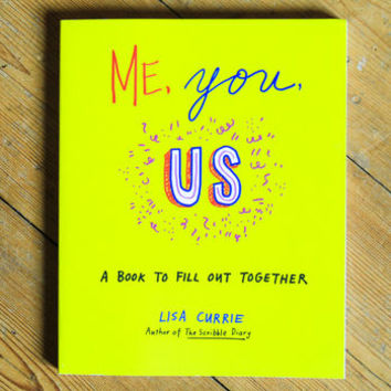 Me, You, Us. A Book To Fill Out Together