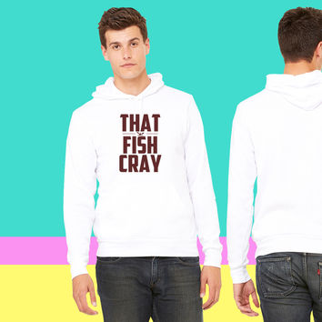that fish cray tshirt sweatshirt hoodie