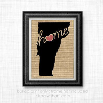 Vermont Home - VT Burlap Printed Wall Art: Print, Silhouette, Heart, Home, State, United States, Rustic, Typography, Artwork, Map