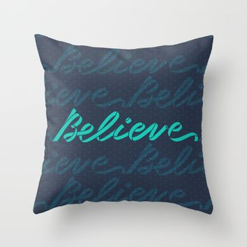 Believe Throw Pillow by Aodaria
