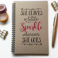 Writing journal, spiral notebook, Bullet journal, kraft journal, lined blank or grid pages - She leaves a little sparkle wherever she goes