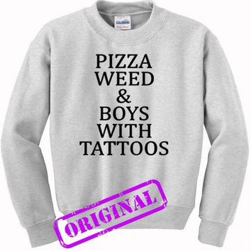 Pizza Weed and Boys with Tattoos for sweater ash, sweatshirt ash unisex adult