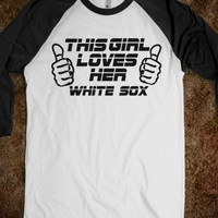 THIS GIRL LOVES HER WHITE SOX T-SHIRT