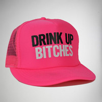 'Drink up Bitches' Trucker Hat