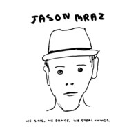 Jason Mraz - We Sing, We Dance, We Steal Things LP