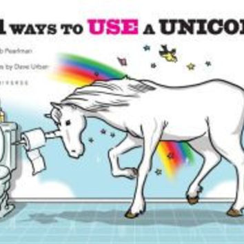 101 WAYS TO USE A UNICORN
