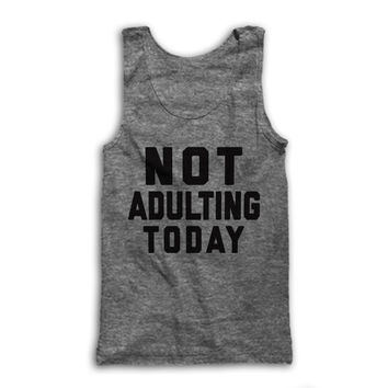 Not Adulting Today