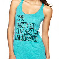 Tahiti Rather Be A Mermaid Tank Top