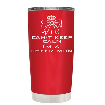 Can't Keep Calm, I'm a Cheer Mom on Red 20 oz Tumbler Cup
