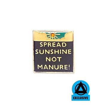 Spread Sunshine Not Manure! Vintage Pin